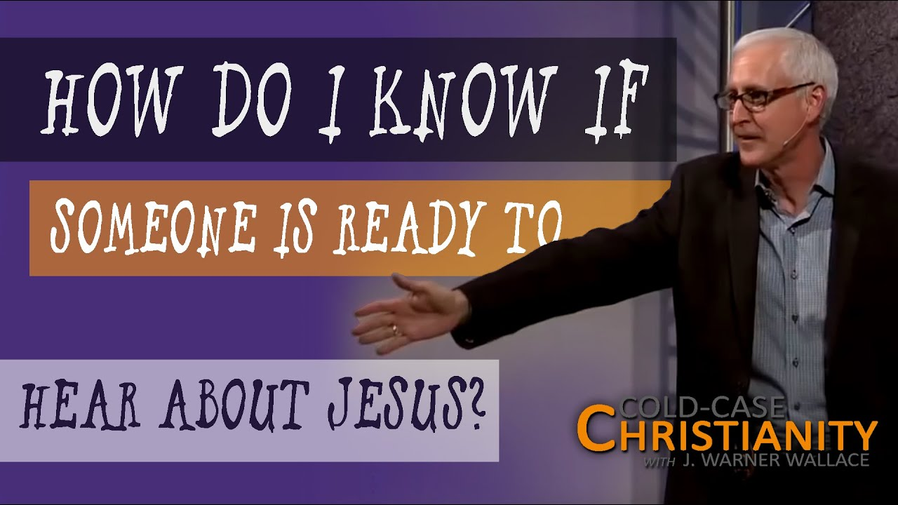 How Do You Determine If Someone Is Willing to Hear About Jesus?