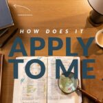 How Does It Apply To Me? (How To Study The Bible: Episode 8)