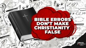 If there are errors in the Bible, is Christianity false?