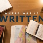 Where Was It Written? (How To Study The Bible: Episode 4)