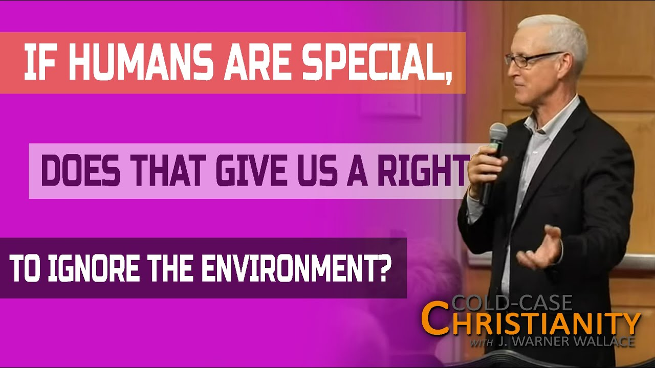 Why Do Christians Think Humans Are Special and Does This Impact Concerns for Our Environment?