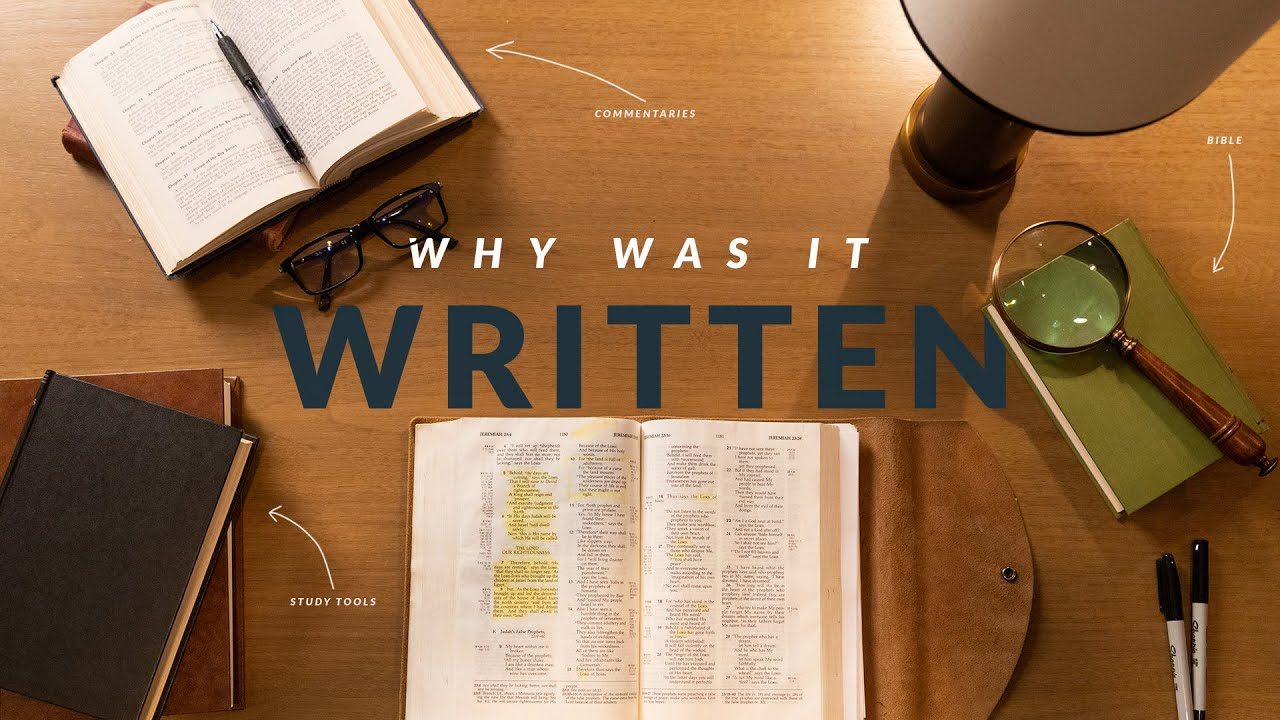 Why Was It Written? (How To Study The Bible: Episode 5)