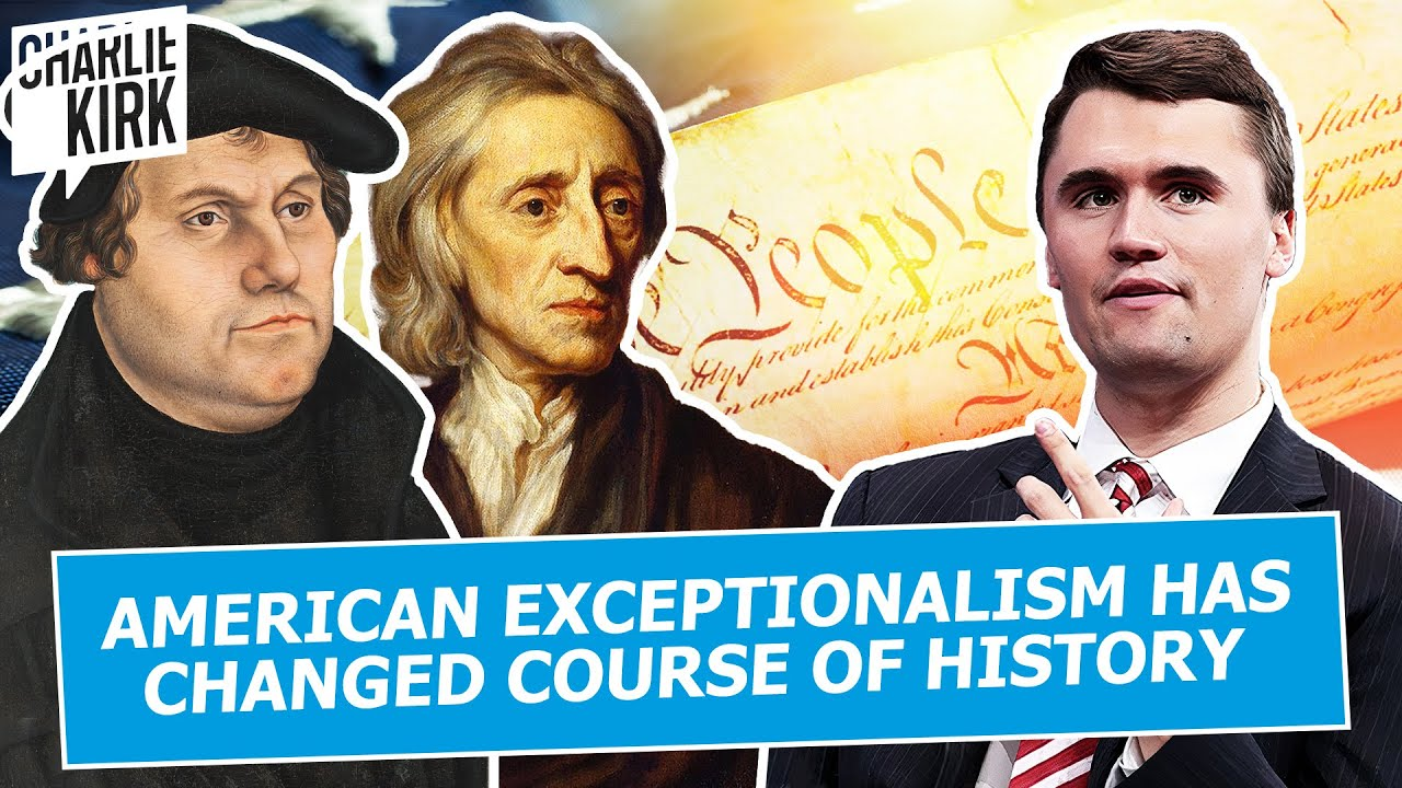 Charlie Kirk: American Exceptionalism Has Changed the Course of History