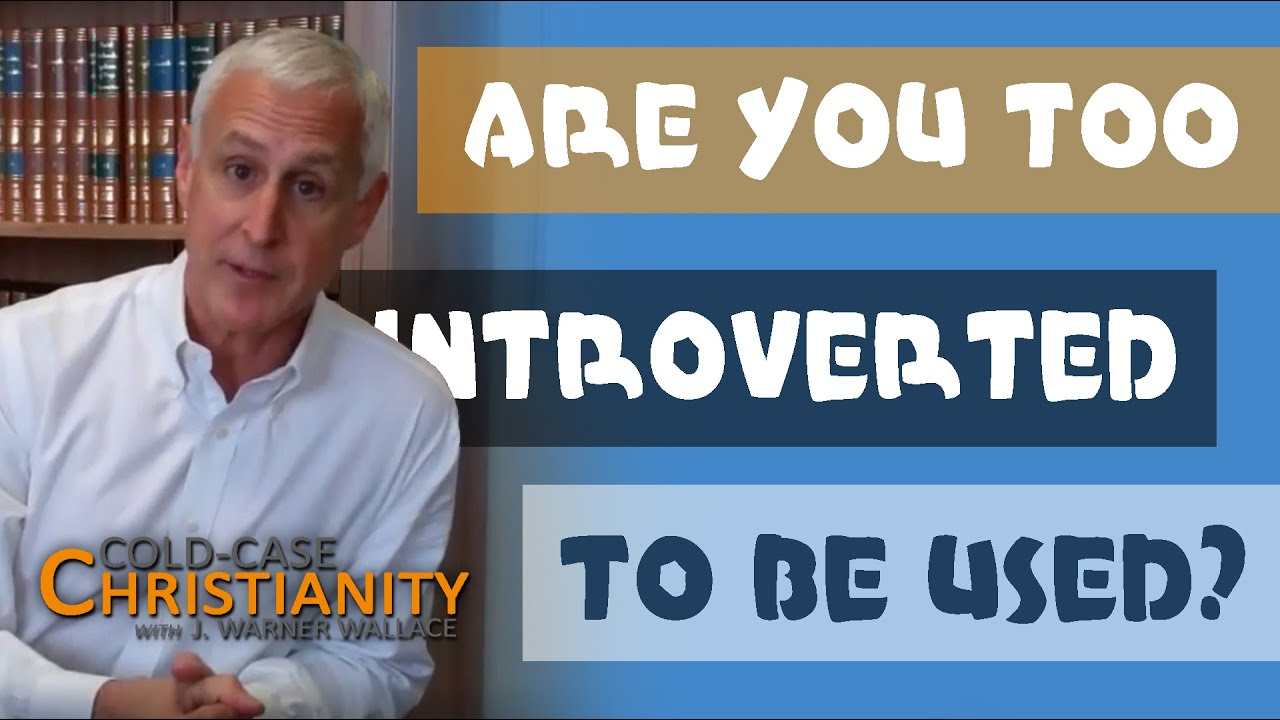 How Can God Use Me If I'm an Introvert?