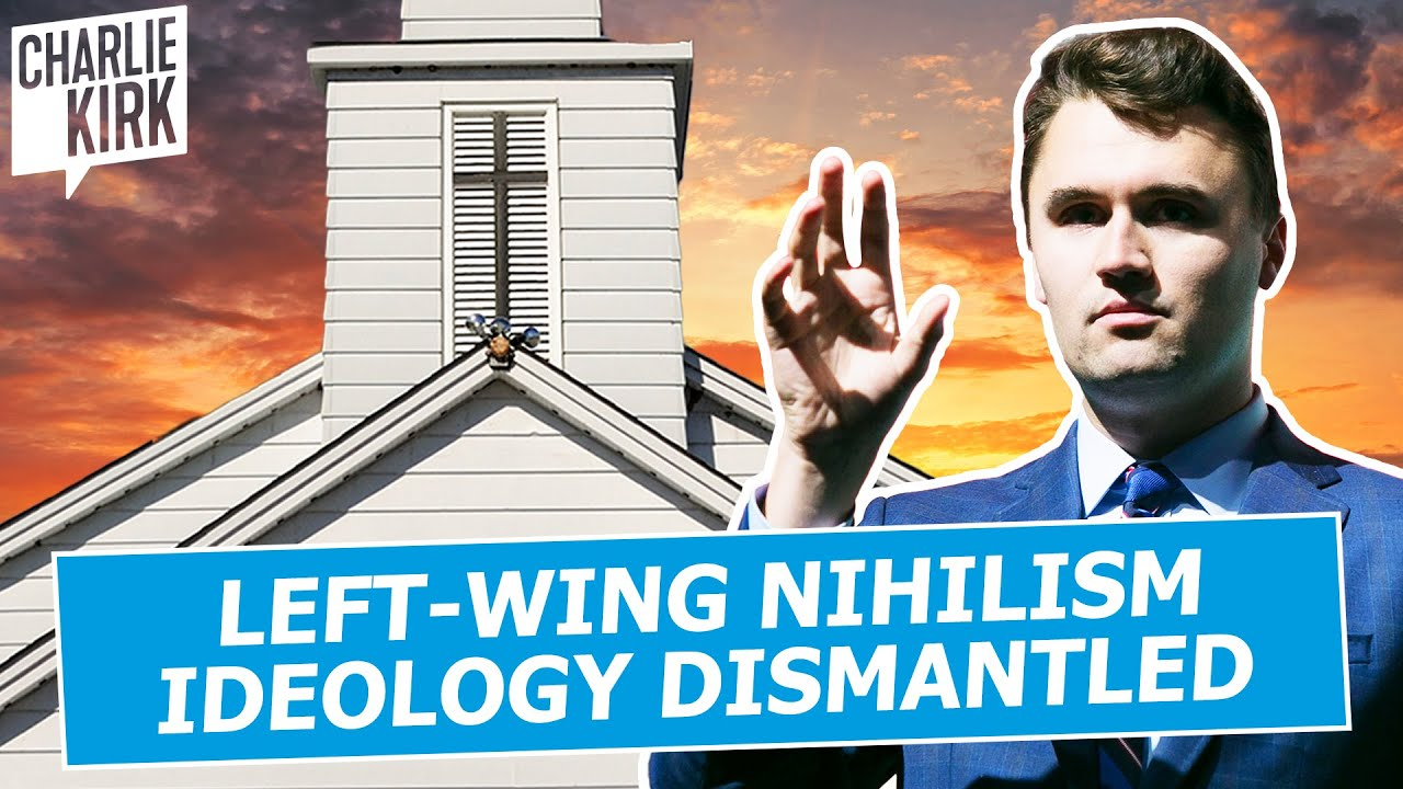 Leftwing Nihilism Ideology Dismantled by Charlie Kirk