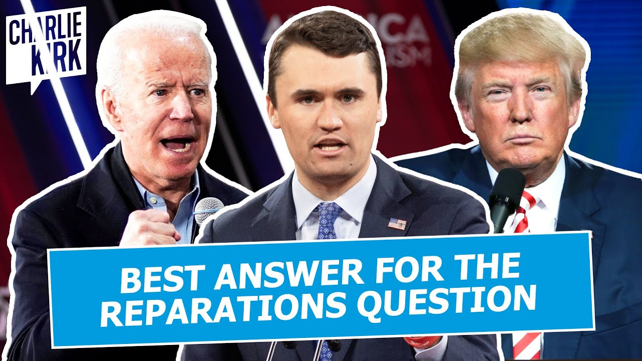 Charlie Kirk: The BEST Answer For The Reparations Question!