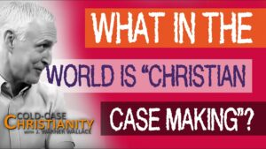 What Is Christian Case Making?