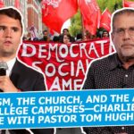 Marxism, The Church, and the Attack on College Campuses—Charlie Kirk LIVE with Pastor Tom Hughes!