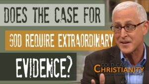 Does An Extraordinary Claim Like the Existence of God Require Extraordinary Evidence?