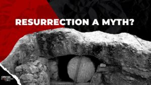 Is the Jesus Story Stupid and the Resurrection Totally Mythical?