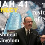 Isaiah Chapter 41 — Pt 2 — The Kingdom of God — The restoration of Israel