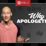 Dealing with Doubt — Apologetics in Action   STR University: Why Apologetics?
