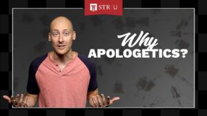 Dealing with Doubt — Apologetics in Action | STR University: Why Apologetics?