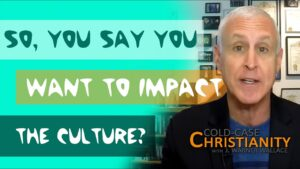 How to Be A Good Christian Case Maker in Our Current Culture